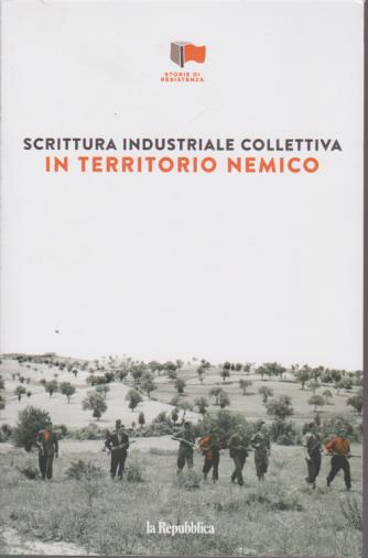 Storie di Resistenza - In territorio nemico - Scrittura industriale collettiva - n. 24 - settimanale