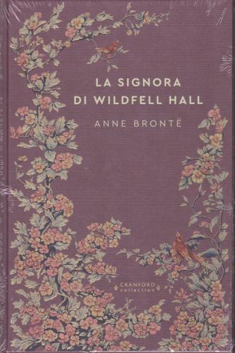 Storie senza tempo - La signora di Wildfell Hall - di Anne Bronte - n. 29 - settimanale - 3/10/2020 - copertina rigida
