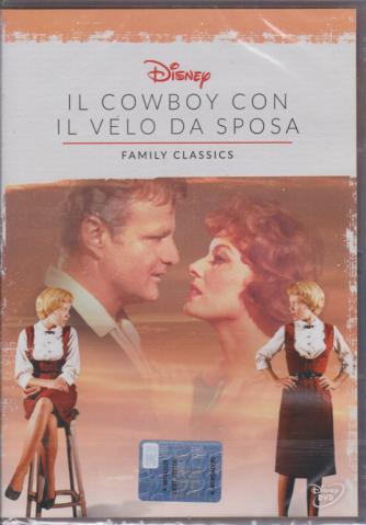 I Dvd Fiction di Sorrisi - n. 33 - Disney family classics - Il cowboy con il velo da sposa -6/10/2020 - settimanale