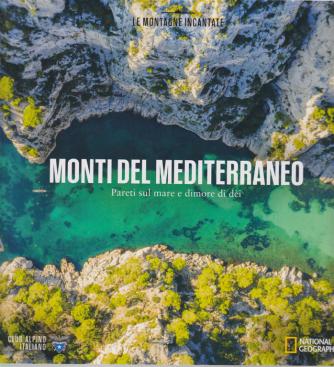 Le Montagne Incantate - Monti del Mediterraneo - Pareti sul mare e dimore di dei - n. 18 -