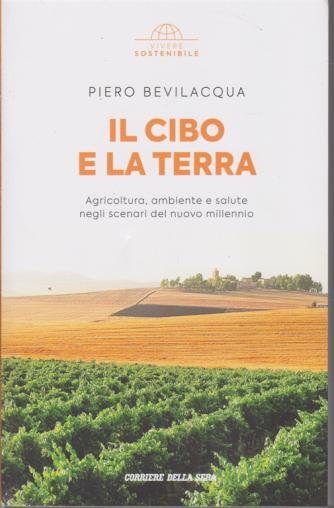 Vivere Sostenibile - Il cibo e la terra - di Piero Bevilacqua - n. 18 - settimanale -