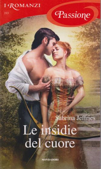 I Romanzi Passione - Le insidie del cuore - di Sabrina Jeffries - n. 193 - mensile - novembre 2020