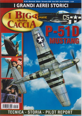 I grandi aerei storici - I big della caccia - P-51D Mustang - n. 105 - bimestrale - ottobre - novembre 2020 -
