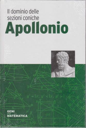 Geni della matematica - Apollonio - Il dominio delle sezioni coniche - n. 35 - settimanale - 8/10/2020 - copertina rigida