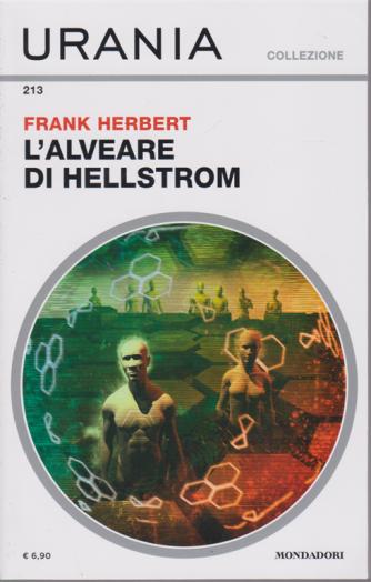 Urania Collezione - L'alveare di Hellstrom - n. 213 - di Frank Herbert - mensile - 7/10/2020 -