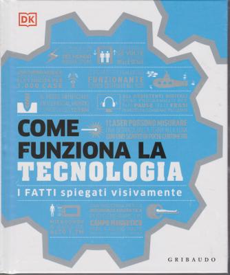 Come funziona la tecnologia - I fatti spiegati visivamente -   n. 1/2020 - mensile - copertina rigida