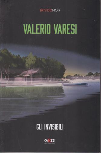 Brivido Noir - Valerio Varesi - Gli invisibili - n. 19 - 8/10/2020 - settimanale