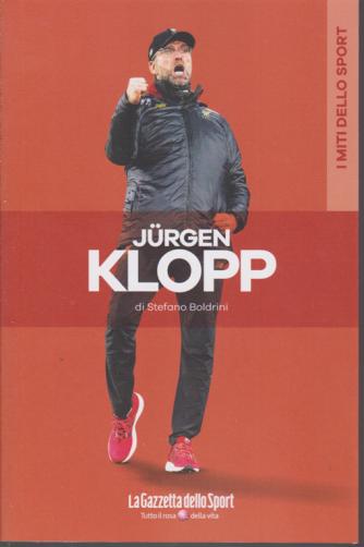 I miti dello sport - .Jurgen Klopp - di Stefano Boldrini - n. 12 - settimanale