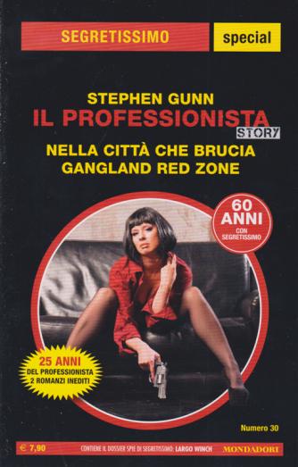 Segretissimo special - Il professionista story - Nella città che brucia - Gangland red zone - n. 30 - di Stephen Gunn - ottobre - novembre 2020
