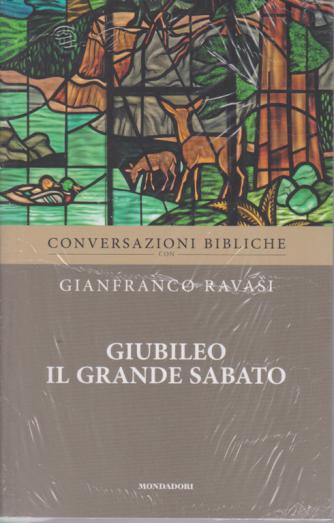 Conversazioni Bibliche con Gianfranco Ravasi - Giubileo il grande sabato - n. 42 - settimanale