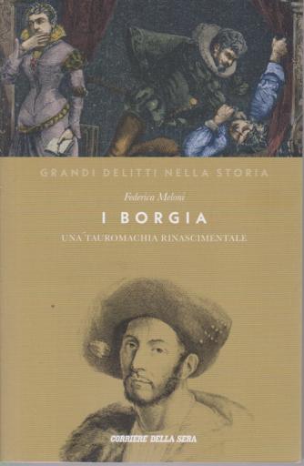 I grandi delitti nella storia - I Borgia - Una tauromachia rinascimentale - di Federica Meloni - n. 8 - settimanale -