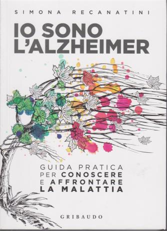 Io sono l'Alzheimer - di Simona Recanatini - Gribaudo