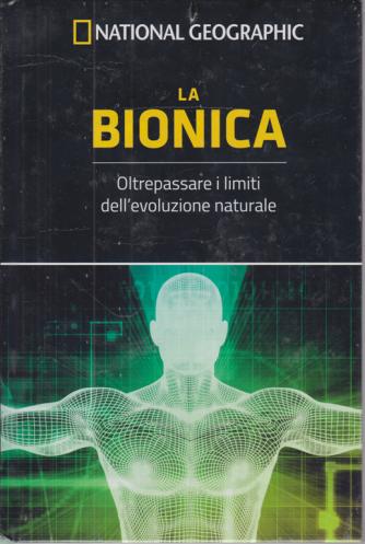 National Geographic - La bionica - Oltrepassare i limiti dell'evoluzione naturale - n. 29 - settimanale - 16/10/2020 - copertina rigida