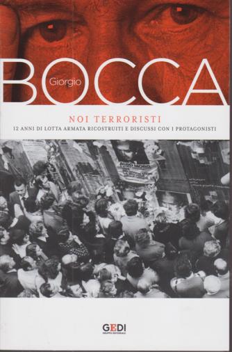 Giorgio Bocca - Noi terroristi - n. 8 - settimanale - 15/10/2020 -