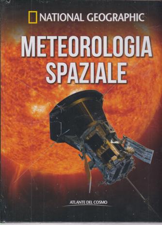 National Geogrphic - Meteorologia spaziale - n. 53 - settimanale - 16/10/2020 - copertina rigida