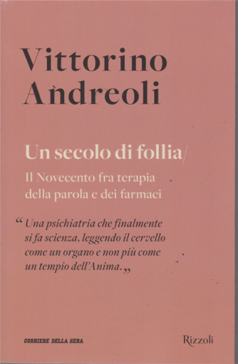 Vittorino Andreoli  - Un secolo di follia - n. 17 - settimanale -