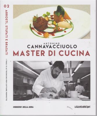 Antonino Cannavacciuolo - Master di cucina - n. 2 - Arrosti, stufati e brasati - I tagli e le tecniche per cotture perfette -  settimanale -