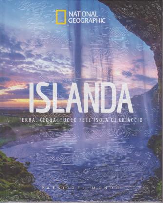 National Geographic - Islanda - Terra, acqua, fuoco nell'isola di ghiaccio - n. 7 - 16/10/2020 - settimanale - copertina rigida