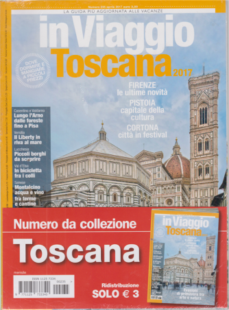 In Viaggio - Toscana 2017 - n. 235 - aprile 2017 -