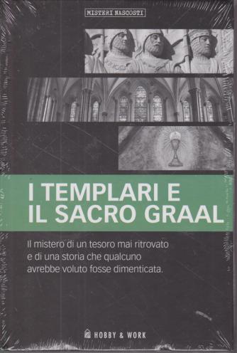 Misteri Nascosti - I Templari e il Sacro Graal - n. 3 - settimanale - copertina rigida