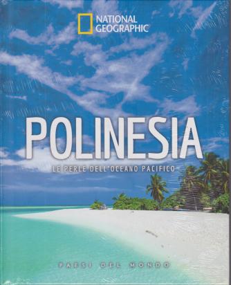 National Geographic - Polinesia - Le perle dell'Oceano Pacifico - n. 8 - 23/10/200 - settimanale - copertina rigida