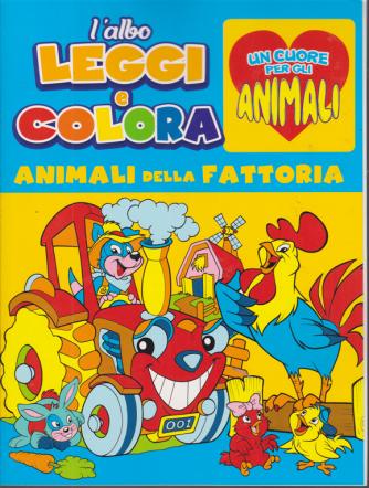 L'albo Leggi e colora - Un cuore per gli animali - Animali della fattoria - n. 1 - bimestrale - ottobre - novembre 2020 -