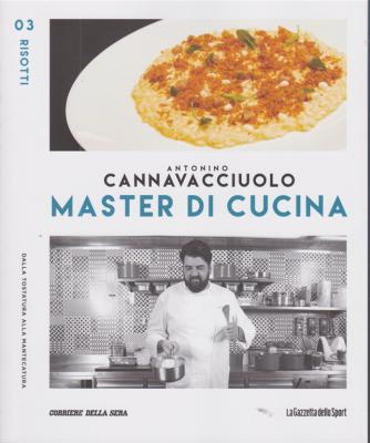 Master di Cucina - Antonino Cannavacciuolo - n. 3 - Risotti - settimanale