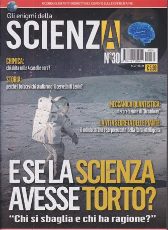 Gli Enigmi della scienza - n. 30 - 27/10/2020 -