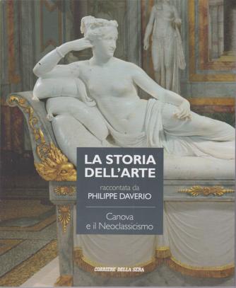 La storia dell'arte raccontata da Philippe Daverio - Canova e il Neoclassicismo - n. 17 - settimanale -