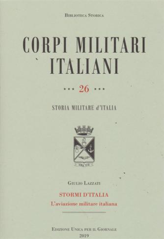 Biblioteca storica - Corpi militari italiani n. 26 - Storia militare d'Italia di Giulio Lazzati - Stormi d'Italia - L'aviazione militare italiana -