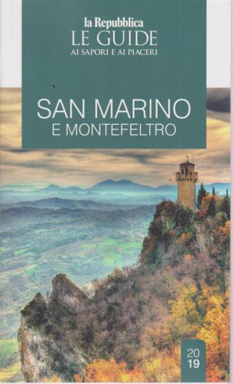 Le guide ai sapori e ai piaceri - San Marino e Montefeltro - n. 19/20 -