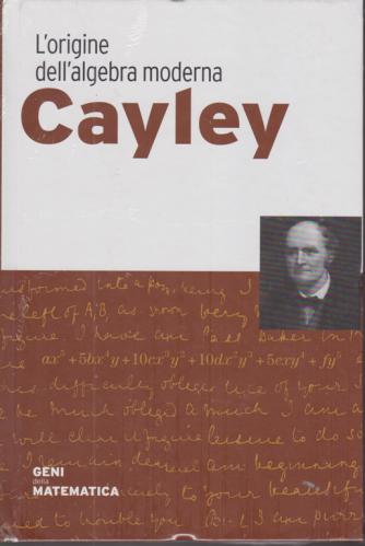 Geni della matematica - Cayley - L'origine dell'algebra moderna - n. 38 - settimanale - 29/10/2020 - copertina rigida