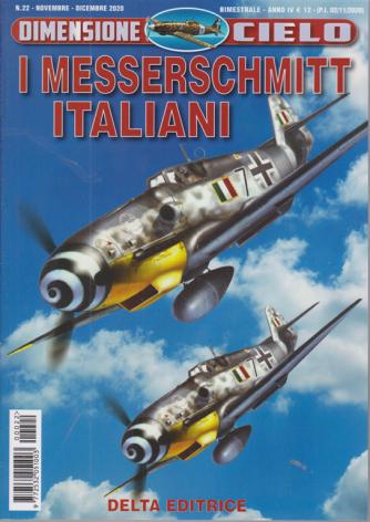 Dimensione Cielo - Messerschmitt Italiani - n. 22 - novembre - dicembre 2020 - bimestrale