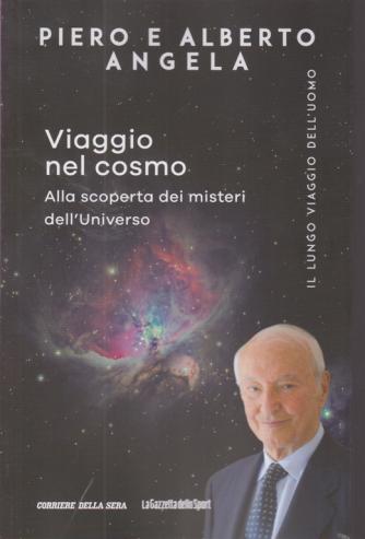 Piero e Alberto Angela - Viaggio nel cosmo - Alla scoperta dei misteri dell'Universo - n. 12 - settimanale