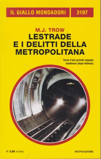 Il giallo Mondadori - n. 3197 - Lestrade e i delitti della metropolitana - di M.J. Trow - novembre 2020 - mensile