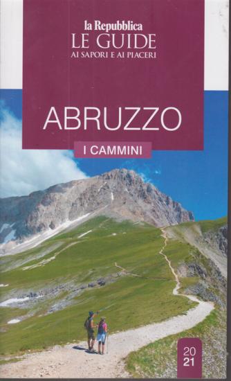 Le guide ai sapori e ai piaceri - Abruzzo - I cammini - 20/21