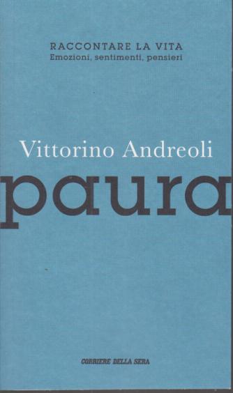 Vittorino Andreoli - Paura - Raccontare la vita - Emozioni, sentimenti, pensieri - n. 1 - settimanale -