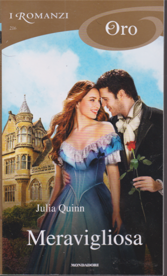 I Romanzi Oro* - n. 216 - Meravigliosa - Julia Quinn - dicembre 2020 - mensile