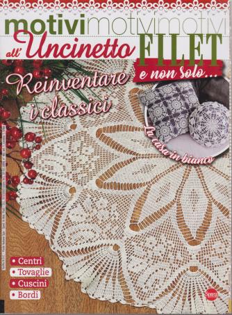 Motivi all'uncinetto  - Filet e non solo....n. 44 - Reinventare i classici - bimestrale - dicembre - gennaio 2021 -