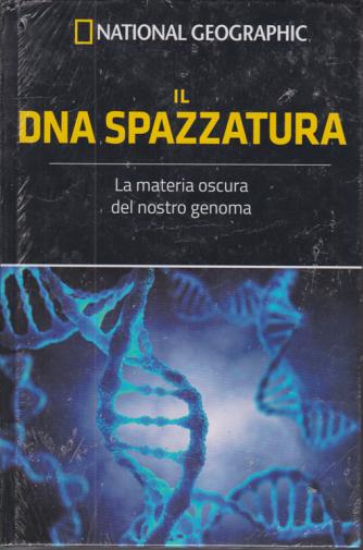 National Geographic - Il DNA spazzatura - n. 34 - settimanale - 20/11/2020 - copertina rigida