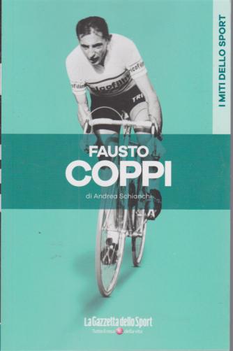 I miti dello sport - Fausto Coppi - di Andrea Schianchi - n. 18 - settimanale -