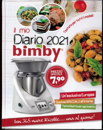 il mio Diario Bimby 2021 - ben 365 nuove ricette... una al giorrno