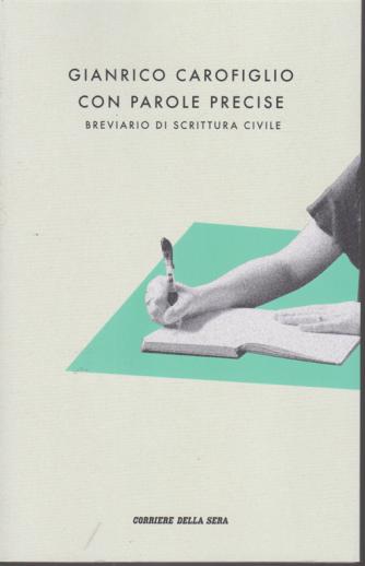Gianrico Carofiglio - Con parole precise - Breviario di scrittura civile - n. 19 - settimanale