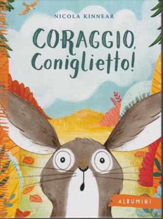 Albumini - Coraggio,Coniglietto! - Nicola Kinnear - n. 41 - settimanale - copertina rigida