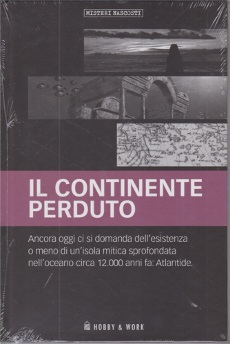 Misteri Nascosti - Il continente perduto - n. 6 - settimanale - copertina rigida