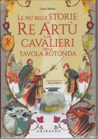 Le più belle storie di Re Artù e dei cavalieri della tavola rotonda - n. 48 - Luisa Mattia - copertina rigida