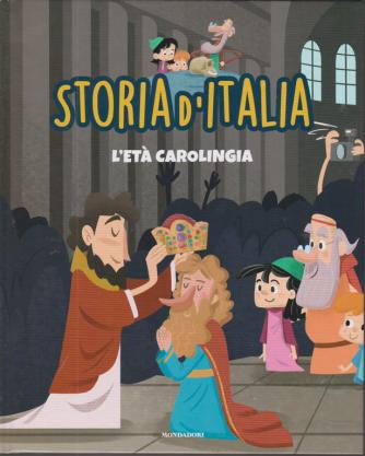 Storia d'Italia - L'età carolingia - n. 15 - 24/11/2020 - settimanale - copertina rigida