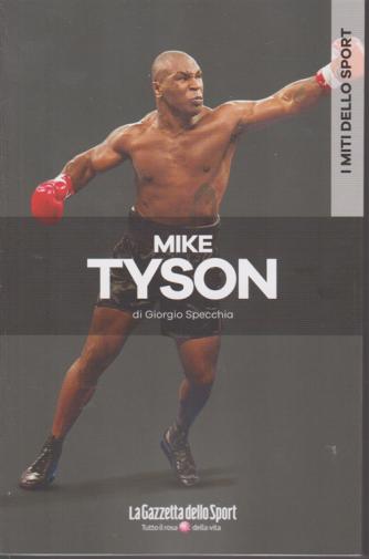 I miti dello sport - Mike Tyson - di Giorgio Specchia - n. 19 - settimanale -