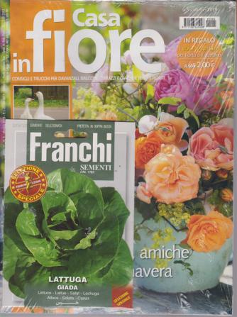 Casa In Fiore + in regalo 1 bustina di semi di lattuga - n. 5 - maggio 2019 - mensile