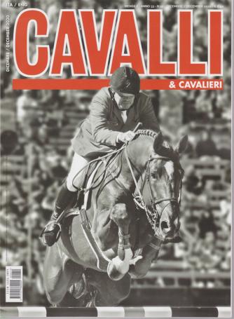 Cavalli & Cavalieri - n. 12 - dicembre 2020 - mensile  -italiano - inglese